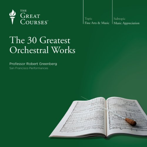 The 30 Greatest Orchestral Works - Audible